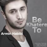 متن آهنگ جدید به خاطر تو آرمین حبیبی