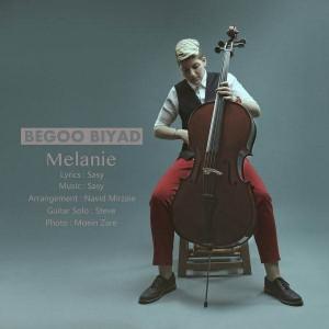 Melanie Begoo Biyad 300x300 - متن آهنگ جدید بگو بیاد ملانی