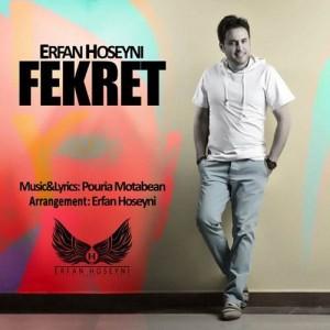 Erfan Hoseyni Fekret 300x300 - متن آهنگ جدید فکرت عرفان حسینی