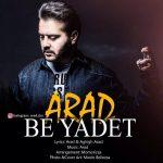 Arad Be Yadet 150x150 - متن آهنگ جدید به یادت آراد