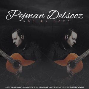 Pejman Delsooz Sar Be Hava 300x300 - متن آهنگ سر به هوا پژمان دلسوز