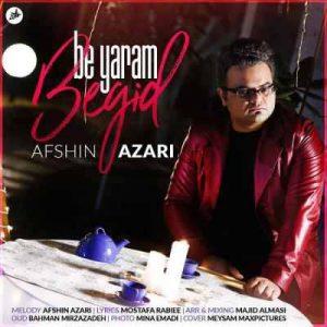 Afshin Azari Be Yaram Begid 300x300 - متن آهنگ به یارم بگید افشین آذری