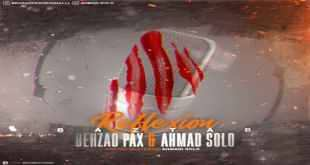 Behzad Pax And Ahmad Solo Baz Tab1 - متن آهنگ بازتاب بهزاد پکس و احمد سلو