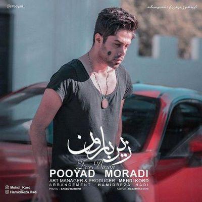 Pooyad Moradi Zire Baron - متن آهنگ زیر بارون پویاد مرادی