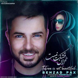 متن آهنگ طهران قشنگ نیست بهزاد پکس